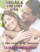 Abigail & the Lost Soul: A Mail Order Bride Romance