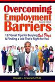 Overcoming Employment Barriers: 127 Great Tips for Burying Red Flags and Finding a Job That's Right for You