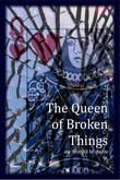 The Queen of Broken Things