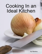 Cooking In an Ideal Kitchen