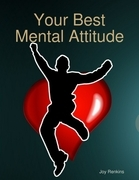 Your Best Mental Attitude