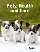 Pets, Health and Care