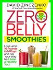 Zero Belly Smoothies: Lose up to 16 Pounds in 14 Days--and Sip Your Way Lean for Life!