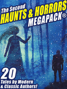 The Second Haunts & Horrors MEGAPACK®: 20 Tales by Modern and Classic Authors