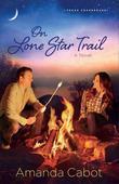 On Lone Star Trail: A Novel