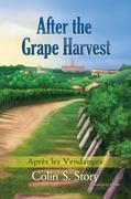 After the Grape Harvest : Après les Vendanges