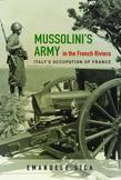Mussolini's Army in the French Riviera: Italy's Occupation of France