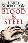 Blood and Steel: Throne of the Caesars: Book II