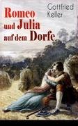 Romeo und Julia auf dem Dorfe (Vollständige Ausgabe)