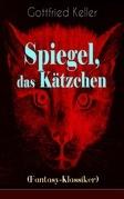 Spiegel, das Kätzchen (Fantasy-Klassiker) - Vollständige Ausgabe