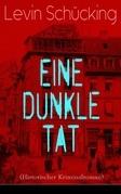 Eine dunkle Tat (Historischer Kriminalroman) - Vollständige Ausgabe