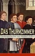 Das Thurmzimmer - Geistergeschichte aus Herder's Leben (Vollständige Ausgabe)