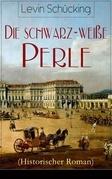 Die schwarz-weiße Perle (Historischer Roman) - Vollständige Ausgabe