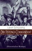Der Festungs-Commandant (Historischer Roman) - Vollständige Ausgabe