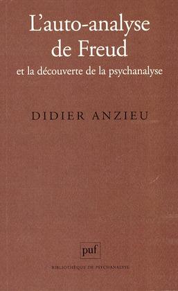 L'auto-analyse de Freud et la découverte de la psychanalyse