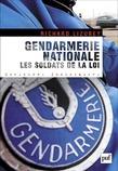 Gendarmerie nationale. Les soldats de la loi