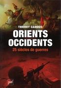 Orients/Occidents, 25 siècles de guerres