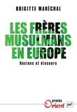 Les Frères musulmans en Europe. Racines et discours
