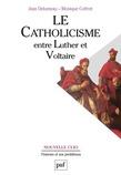 Le catholicisme entre Luther et Voltaire
