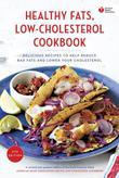 American Heart Association Healthy Fats, Low-Cholesterol Cookbook: Delicious Recipes to Help Reduce Bad Fats and Lower Your Cholesterol