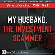 My Husband, the Investment Scammer