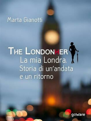 The LondonHer – la mia Londra. Storia di un'andata e un ritorno