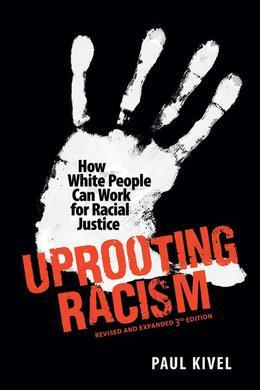 Uprooting Racism: How White People Can Work for Racial Justice ¿ 3rd Edition