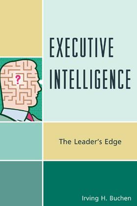 Executive Intelligence: The Leader's Edge