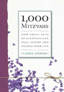1,000 Mitzvahs: How Small Acts of Kindness Can Heal, Inspire, and Change Your Life