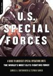 U.s. Special Forces: A Guide To America's Special Operations Units - The World's Most Elite Fighting Force