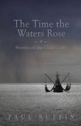 The Time the Waters Rose: And Stories of the Gulf Coast