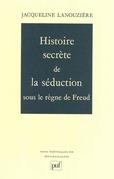 Histoire secrète de la séduction sous le règne de Freud