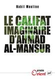 Le califat imaginaire d'Ahmad al-Mansûr