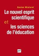 Le nouvel esprit scientifique et les sciences de l'éducation