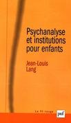 Psychanalyse et institutions pour enfants