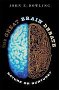 The Great Brain Debate: Nature or Nurture?
