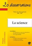 La science - 20 Dissertations avec analyses et commentaires