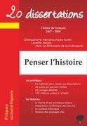 Penser l'histoire : Mémoires d'outre-tombe de Chateaubriand ; Horace de Corneille ; Le 18 Brumaire de Louis Bonaparte de Marx - Thème de français 2007-2008