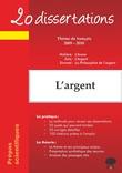 L'argent - 20 dissertations avec analyses et commentaires