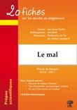20 fiches sur les oeuvres au programme, thème de français : le Mal - Giono, Les Ames fortes ; Shakespeare, Macbeth ; Rousseau, Profession de foi du vicaire savoyard