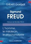 Sigmund Freud, l'homme, le médecin, et le psychanalyste