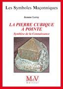 N.34 La pierre cubique à pointe synthèse de la connaissance