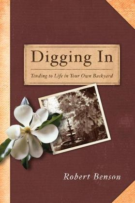 Digging In: Tending to Life in Your Own Backyard
