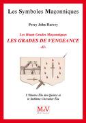 N.59 Les grades de vengeance - Tome 2, L'Illustre Elu des Quinze et le Sublime Chevalier Elu