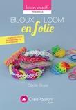 Bijoux Loom en folie