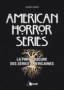 American Horror Series - La part obscure des séries américaines