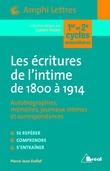 Les écritures de l'intime de 1800 à 1914 - Autobiographies, Mémoires, journaux intimes et correspondances
