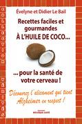 Recettes faciles et gourmandes à l'huile de coco...pour la santé de votre cerveau