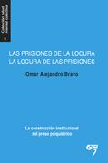 Las prisiones de la locura, la locura de las prisiones