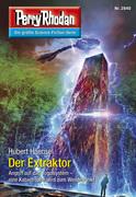 Perry Rhodan 2840: Der Extraktor (Heftroman)